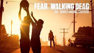 106 - Calexico: World Undone (Fear The Walking Dead)