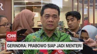 Gerindra: Prabowo Siap Jadi Menteri