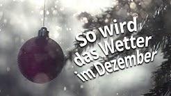 Wetterprognose Dezember 2019: Gibt es weiße Weihnachten?