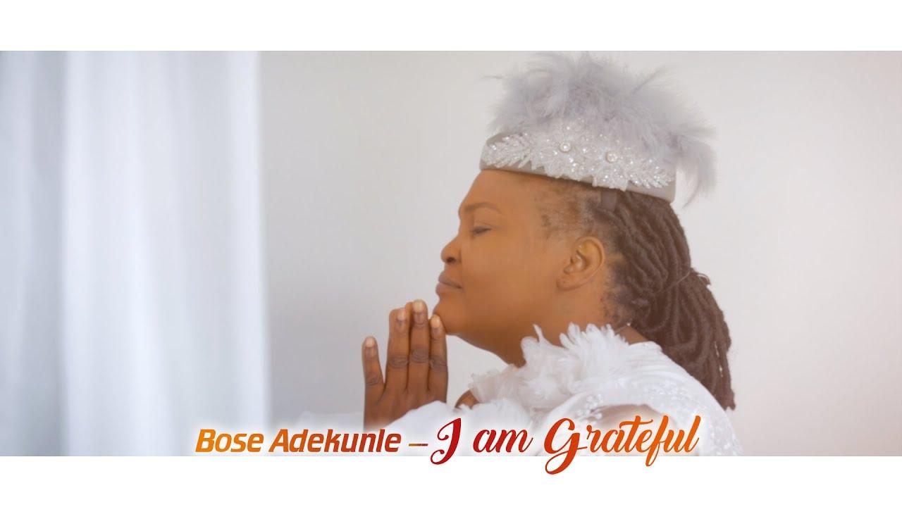 Download Bose Adekunle - I am Grateful (Official Video)
