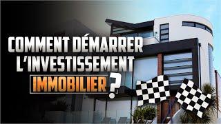 Comment démarrer l'investissement immobilier - les prérequis pour y arriver