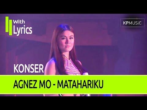 KONSER AGNEZ MO - MATAHARIKU LIRIK