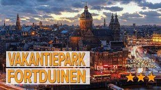 Vakantiepark Fortduinen hotel review   Hotels in Cromvoirt   Netherlands Hotels