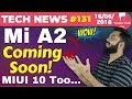 Mi A2 Confirmed, MIUI 10 on REdmi Note 5 Pro, WhatsApp Windows App, Moto G5 S Plus Oreo-TTN#131