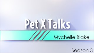 Pet X Talks - Mychelle Blake - The Most Common Mistakes People Make When Training Their Dogs