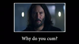 Keanu Reeves says a lot of things out of context (cyberpunk memes)