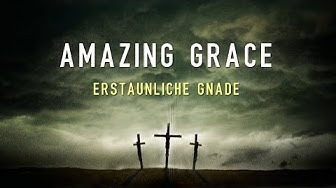 Amazing Grace | Erstaunliche Gnade (with German Lyrics | deutsch)