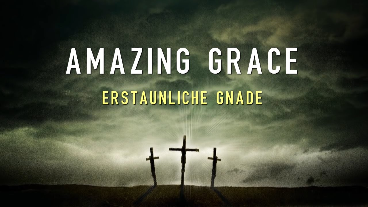 amazing grace deutsch