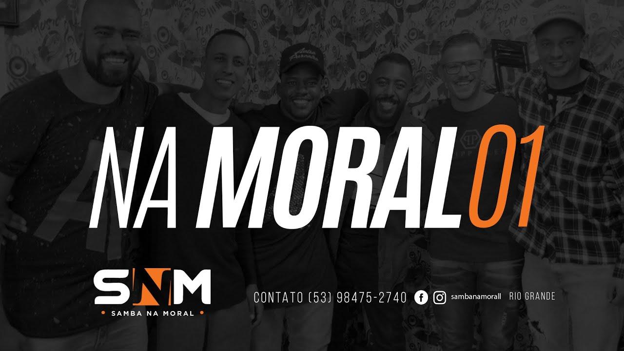 Download Na Moral 1 - SNM