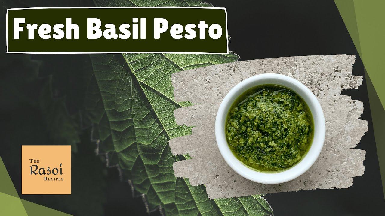 Fresh Basil Pesto | The Rasoi Recipes