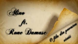 ALINO ft. RONE DAMASC - O fila din povestea vietii ( Audio )