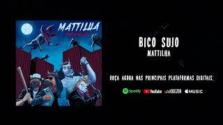MATTILHA - Bico Sujo (Lyric Video)