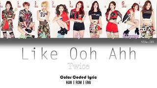 Twice - Like Ooh Ahh (LYRICS) |Han|Rom|Eng| Color Coded Lyrics - By NEStar 088