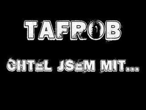 Tafrob - Chtel Jsem Mit..