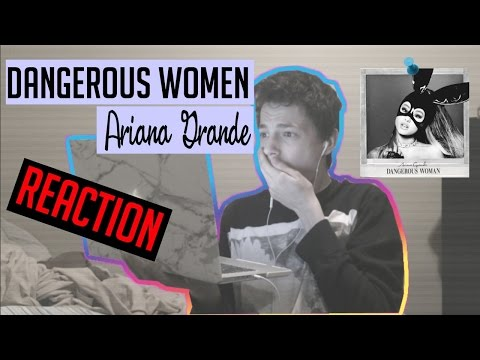 Ariana Grande- Dangerous Woman REACTION