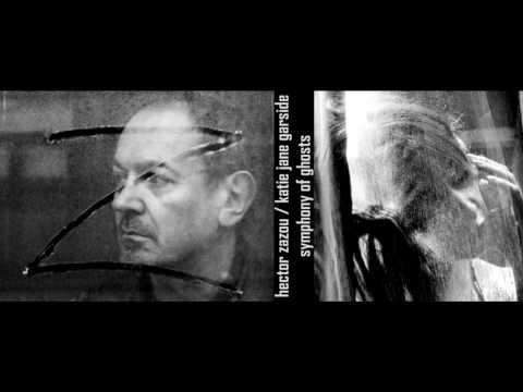 hector zazou / katie jane garside - symphony of ghosts