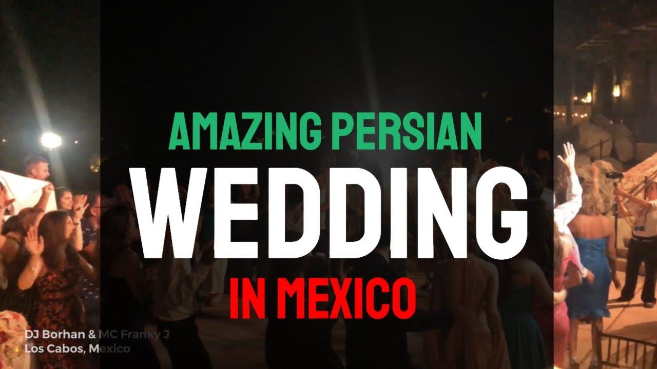 Persian Destination Wedding in Los Cabos, Mexico by DJ Borhan