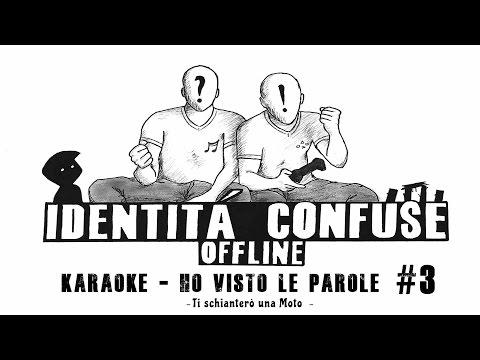 Karaoke - Ho Visto Le Parole #3 - Ti Schianterò Una Moto