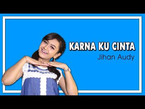 Free Download Jihan Audy - Karna Ku Cinta (official Music Video) Mp3 dan Mp4