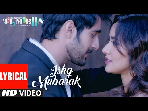 Arijit Singh: ISHQ MUBARAK Full Song WIth Lyrics  Tum Bin 2