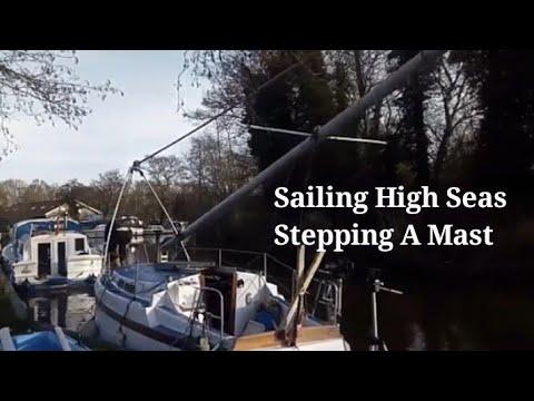 Stepping A Sailboat Mast Single-handed - Vlog Ep 78