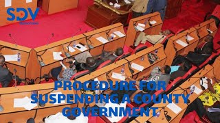 Explainer:  Procedure for suspending a county government in Kenya