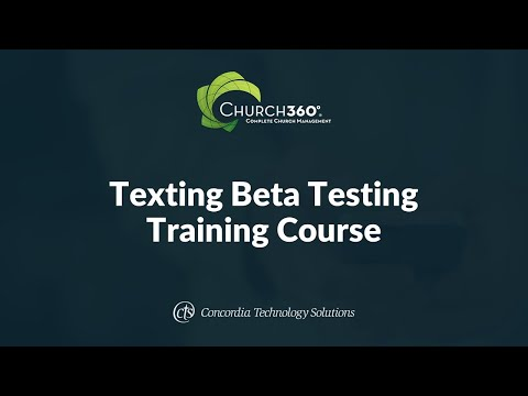 Church360° Texting Beta Testing Training Course