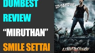 Miruthan | Dumbest Review | Smile Settai