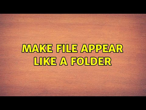 Make File appear like a Folder