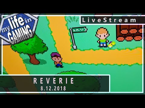 Reverie (w/The 8-Bit Duke) - Zelda Meets EarthBound :: 8.12.2018 LiveStream / MY LIFE IN GAMING - Reverie (w/The 8-Bit Duke) - Zelda Meets EarthBound :: 8.12.2018 LiveStream / MY LIFE IN GAMING