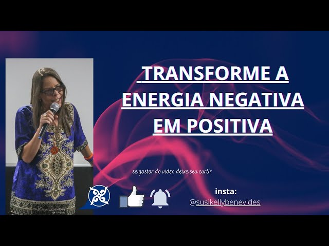 Quer transformar sua energia em positiva ?