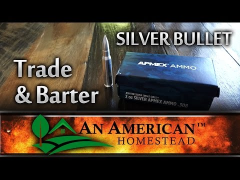 Silver Bullet Trade and Barter Off Grid