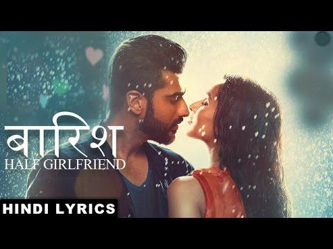 बारिश - Baarish - Half Girlfriend Lyrics [Hindi Lyrical Video]