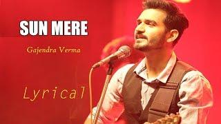 Sun Mere | Gajendra Verma | Lyrical | English Subtitle