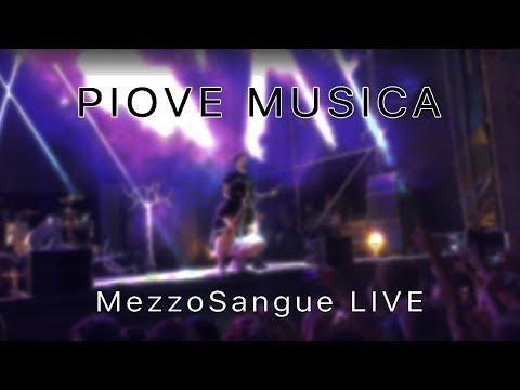 MezzoSangue - Piove Musica (LIVE)