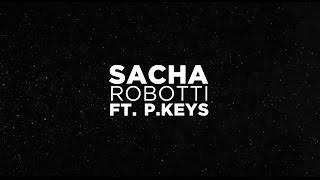 Sacha Robotti - Plant The Seed feat. P.Keys