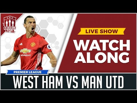 WEST HAM UNITED VS MANCHESTER UNITED LIVE STREAM WATCHALONG