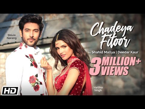 Chadeya Fitoor | Shivin Narang |Vartika Singh |Shahid Mallya|Deedar Kaur|Anurag|Goldie |Latest Songs