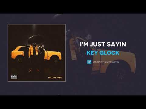 Key Glock – I'm Just Sayin (AUDIO)