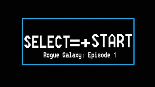 Watch Select Start Rogue video