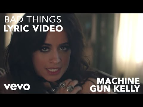 Machine Gun Kelly x Camila Cabello - Bad Things (Lyric Video)