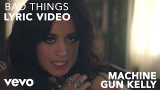 Machine Gun Kelly x Camila Cabello Bad Things (Lyric )