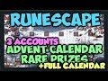 Runescape - Advent Calender RARE prizes (3 accounts) + whole calendar