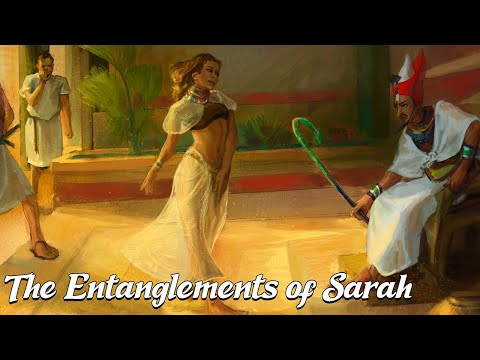 The Entanglements of Sarah (Biblical Stories Explained)