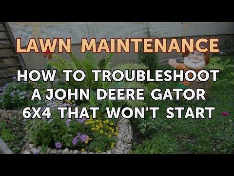 How to Troubleshoot a John Deere Gator 6x4 That Won't Start