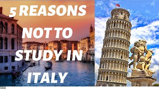 5 Reasons Not to Study in Italy