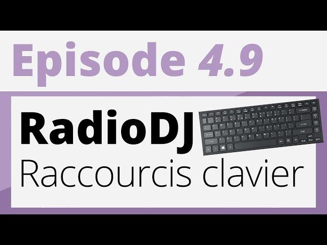 Créer sa radio - Tutoriel - Radio DJ : Raccourcis clavier