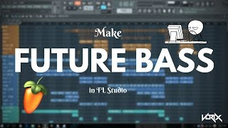 Make future bass in FL Studio with Vocal Chops + Free FLP! [Tutorial] [Free Serum Presets]