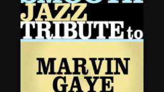 Let's Get It On - Marvin Gaye Smooth Jazz Tribute