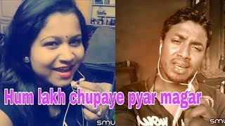 Hum lakh chupaye pyar magar. My cover 67.